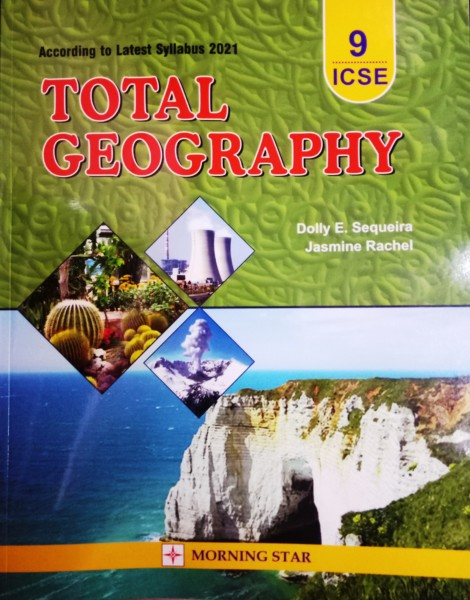 Morning Star Total Geography Class-9 ICSE (2021) By Dolly Ellen Sequeira &  Jasmine Rachel