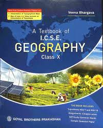 Goyal - A Text Book of ICSE Geography Part II Class-10 (2020) By Veena  Bhargava (9788183897730)