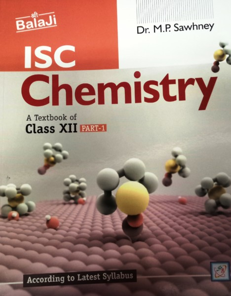 Shri Balaji ISC Chemistry Part-1&2 Class-12 By Dr  M P  Sawhney  (9789384934347) (Set of 2 Books)