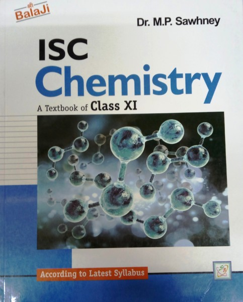 Shri Balaji ISC Chemistry - A Textbook for Class-XI By Dr  M P  Shawhney  (9789384934330)