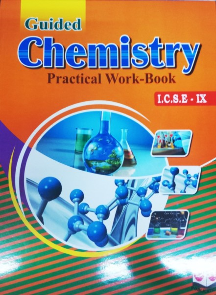 DN: Guided Chemistry Practical Workbook for ICSE Class-IX By Mrs  Meenakshi  Tripathi (9788193926321)