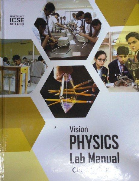 Vision Physics Lab Manual Class-9 (ICSE) By D K  Srivastava, V K  Diwedi &  R P  Srivastava (9789382685890)