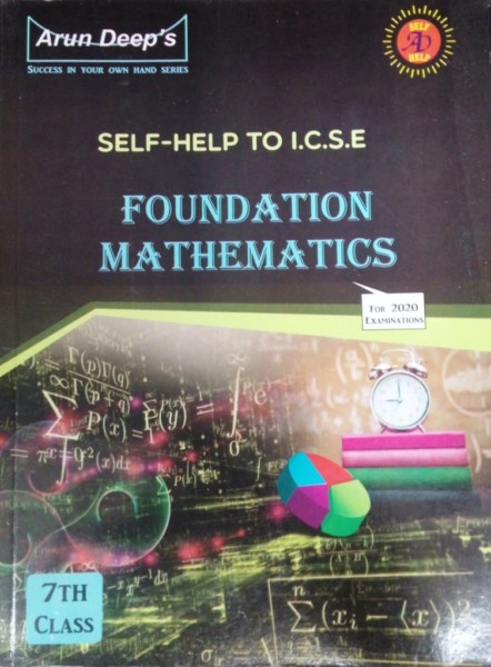 Arun Deep's: Self-Help to ICSE Foundation Mathematics Class-7 By I S   Chawla, P P  Singh & R K  Aggarwal (9789384447601)