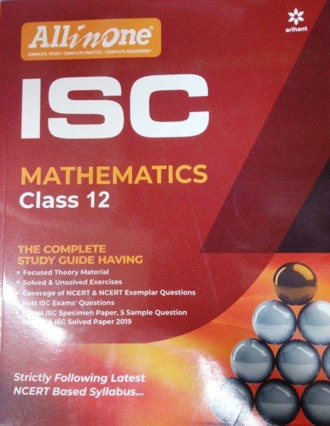 Arihant: ISC All in One Mathematics Class-12 By Jitendra Gupta & Brijesh  Diwedi (9789313193722)
